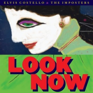 Costello Elvis & The Imposters - Look Now i gruppen CD / CD Storsäljare hos Bengans Skivbutik AB (3301987)