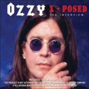 Ozzy Osbourne - Ozzy X-Posed (The Interview) i gruppen CD / Hårdrock/ Heavy metal hos Bengans Skivbutik AB (3305295)