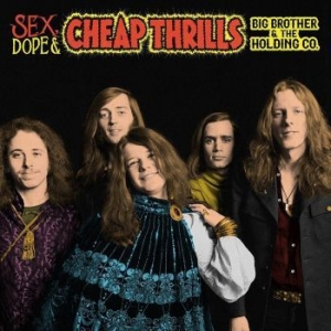 Big Brother & The Holding Company J - Sex, Dope & Cheap Thrills i gruppen Julspecial19 hos Bengans Skivbutik AB (3329998)