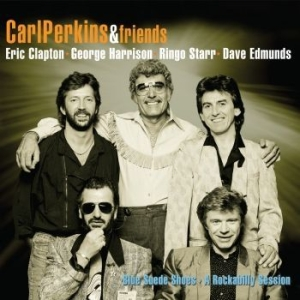 Carl Perkins & Friends - Blue Suede Shoes Rockabilly Session i gruppen VINYL hos Bengans Skivbutik AB (3349316)