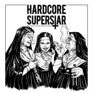 Hardcore Superstar - You Can't Kill My Rock 'n Roll i gruppen Julspecial19 hos Bengans Skivbutik AB (3398372)