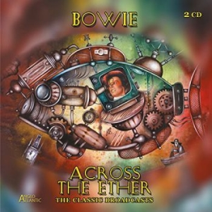 Bowie David - Across The Ether - The Classic Broa i gruppen CD / Rock hos Bengans Skivbutik AB (3462336)