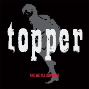 Topper - Are We All Damned i gruppen Kampanjer / BlackFriday2020 hos Bengans Skivbutik AB (3467491)