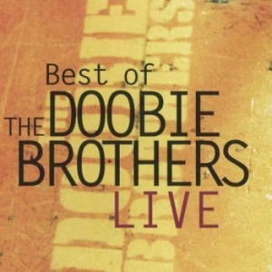 Doobie Brothers The - Best Of Live i gruppen CD / Rock hos Bengans Skivbutik AB (3471906)