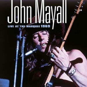 John Mayall - Live At The Marquee 1969 i gruppen CD / CD Blues-Country hos Bengans Skivbutik AB (3472891)