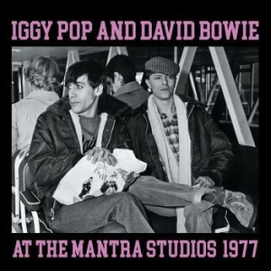 Iggy Pop & David Bowie - At The Mantra Studios, 1977 i gruppen Minishops / Iggy Pop hos Bengans Skivbutik AB (3487788)