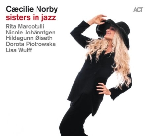Caecilie Norby - Sisters In Jazz i gruppen CD / CD Jazz hos Bengans Skivbutik AB (3496593)