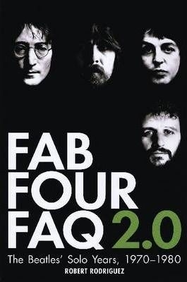 FAB Four FAQ 2.0 : The Beatles' Solo Years 1970-1980 i gruppen ÖVRIGT / Musikböcker hos Bengans Skivbutik AB (3585788)