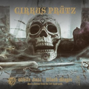 Cirkus Prütz - White Jazz - Black Magic i gruppen CD / Hårdrock/ Heavy metal hos Bengans Skivbutik AB (3642077)