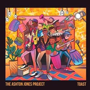 Ashton Jones Project - Toast i gruppen CD / RNB, Disco & Soul hos Bengans Skivbutik AB (3654583)