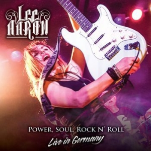 Aaron Lee - Power, Soul, Rock N' Roll - Live In i gruppen CD / Hårdrock/ Heavy metal hos Bengans Skivbutik AB (3657343)