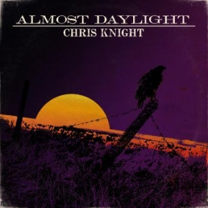 Knight Chris - Almost Daylight i gruppen CD / Kommande / Country hos Bengans Skivbutik AB (3659048)