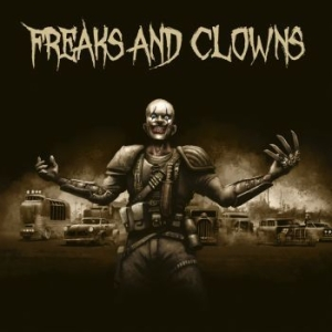 Freaks And Clowns - Freaks And Clowns i gruppen CD / Hårdrock/ Heavy metal hos Bengans Skivbutik AB (3662996)