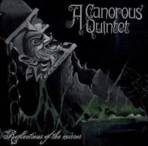A Canorous Quintet - Reflections Of The Mirror (7