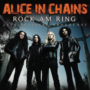 Alice In Chains - Rock Am Ring (Live Broadcast 2006) i gruppen CD / Hårdrock/ Heavy metal hos Bengans Skivbutik AB (3700827)