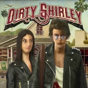Dirty Shirley - Dirty Shirley i gruppen VINYL / Nyheter / Rock hos Bengans Skivbutik AB (3709310)