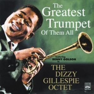 Gillespie Dizzy - The Greatest Trumpet Of Them All i gruppen CD / Jazz/Blues hos Bengans Skivbutik AB (3719974)