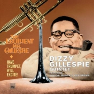Gillespie Dizzy - Have Trumpet, Will Excite! & The Eb i gruppen CD / Jazz/Blues hos Bengans Skivbutik AB (3720141)