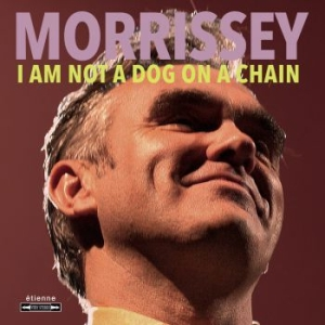 Morrissey - I Am Not A Dog On A Chain (Vin i gruppen VINYL / Kommande / Rock hos Bengans Skivbutik AB (3744003)