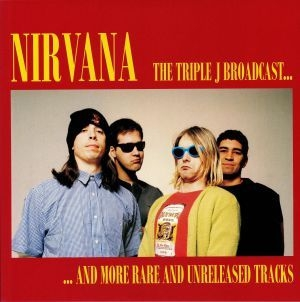 Nirvana - The Triple J Broadcast & More Rare & Unreleased Tracks i gruppen VINYL hos Bengans Skivbutik AB (3763128)