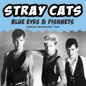 Stray Cats - Blue Eyes & Fishnets (Live Broadcas i gruppen CD / Rock hos Bengans Skivbutik AB (3767475)