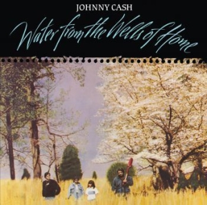 Johnny Cash - Water From The Wells Of Home (Vinyl i gruppen Kampanjer / BlackFriday2020 hos Bengans Skivbutik AB (3775577)