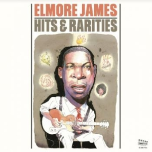 Elmore James - Hits & Rarities i gruppen VINYL / Kommande / Jazz/Blues hos Bengans Skivbutik AB (3812784)