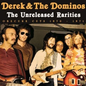 Derek & The Dominos - Unreleased Rarities The i gruppen CD / Pop hos Bengans Skivbutik AB (3838150)