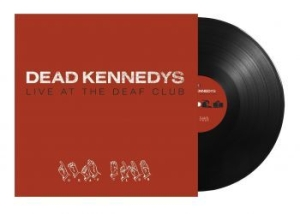 Dead Kennedys - Live At The Deaf Club i gruppen VINYL / Vinyl Punk hos Bengans Skivbutik AB (3844746)