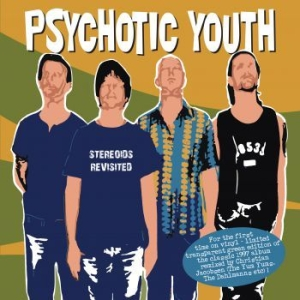 Psychotic Youth - Stereoids Revisited (Ltd Green Viny i gruppen Kampanjer / Blowout / RSD 2020 Blowout hos Bengans Skivbutik AB (3846647)