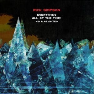 Simpson Rick - Everything All Of The Time: Kid A R i gruppen VINYL / Jazz/Blues hos Bengans Skivbutik AB (3848511)