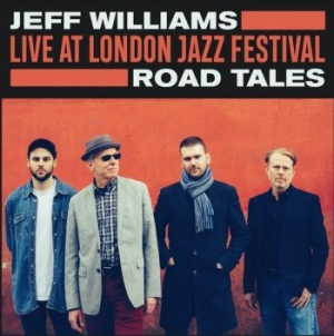 Williams Jeff - Live At London Jazz Festival - Road i gruppen VINYL / Nyheter / Jazz/Blues hos Bengans Skivbutik AB (3903401)