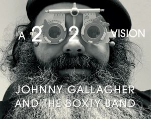 Gallagher Johnny And The Boxty Ba - A 2020 Vision i gruppen CD / Importnyheter / Jazz/Blues hos Bengans Skivbutik AB (3928832)