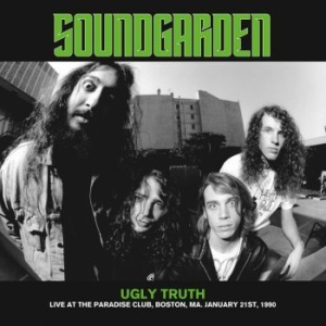 Soundgarden - Ugly Truth: Live Boston 21/1, 1990 i gruppen Labels / Woah Dad / Dold_tillfall hos Bengans Skivbutik AB (3942325)