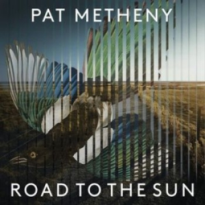 Pat Metheny - Road To The Sun i gruppen CD / CD 2021 Nyheter o Kommande hos Bengans Skivbutik AB (3956646)