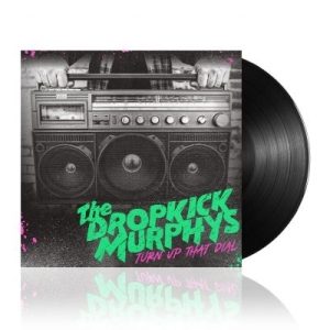 Dropkick Murphys - Turn Up That Dial (Black Vinyl) i gruppen VINYL / Nyheter / Rock hos Bengans Skivbutik AB (3980754)