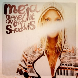 Meja - Blame It On The Shadows i gruppen CD / Pop hos Bengans Skivbutik AB (482790)