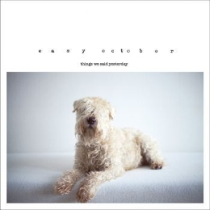 Easy October - Things We Said Yesterday i gruppen Adore Music hos Bengans Skivbutik AB (487661)