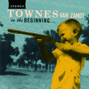 Van Zandt Townes - In The Beginning i gruppen VINYL / Country hos Bengans Skivbutik AB (493674)