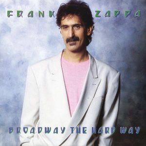 Frank Zappa - Broadway The Hard Way i gruppen CD / Pop hos Bengans Skivbutik AB (530224)
