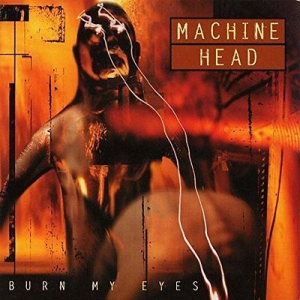 Machine Head - Burn My Eyes i gruppen CD / Hårdrock/ Heavy metal hos Bengans Skivbutik AB (530832)