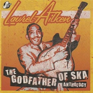 Aitken Laurel - Anthology - The Godfather Of Ska i gruppen CD / Reggae hos Bengans Skivbutik AB (533350)