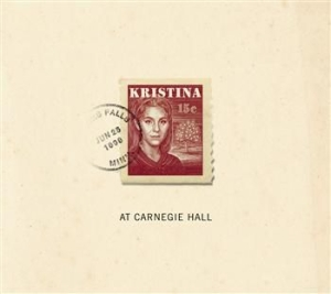 Kristina - At Carnegie Hall - Kristina - At Carnegie Hall i gruppen CD / Film/Musikal hos Bengans Skivbutik AB (588095)
