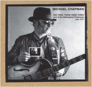 Michael Chapman - And Then, There Were Three i gruppen CD / Rock hos Bengans Skivbutik AB (592511)