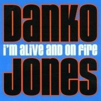 Danko Jones - I'm Alive And On Fire i gruppen CD / Rock hos Bengans Skivbutik AB (596899)