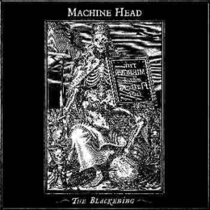 Machine Head - The Blackening i gruppen CD / Hårdrock/ Heavy metal hos Bengans Skivbutik AB (642301)