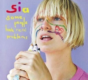 Sia - Some People Have Real Problems i gruppen CD / Pop hos Bengans Skivbutik AB (691622)