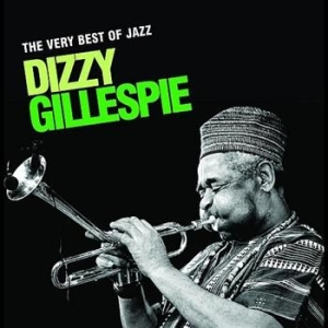 Dizzy Gillespie - Very Best Of Jazz i gruppen CD / Jazz/Blues hos Bengans Skivbutik AB (696069)