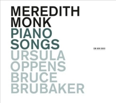 Meredith Monk Ursula Oppens, Bruce - Piano Songs