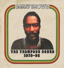 Barry Brown - Thompson Sound 1979-82